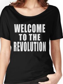 Welcome to the Revolution Women's Relaxed Fit T-Shirt