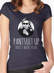 Pantsuit Up: There's Work to Do Women's Fitted Scoop T-Shirt