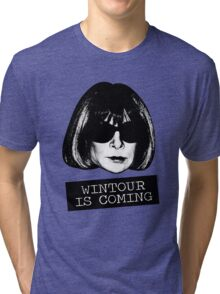 Wintour Is Coming Tri-blend T-Shirt