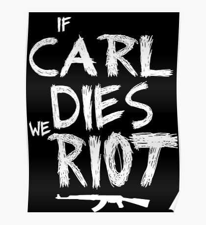 If Carl dies we riot - The Walking Dead Poster
