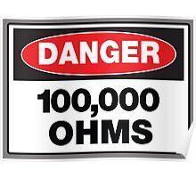 Danger - 100,00 OHMS Poster