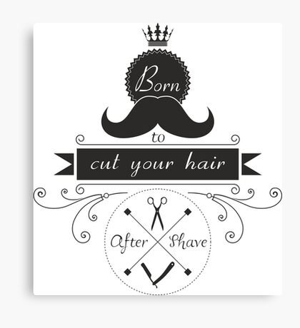 Born to cut your hair black Canvas Print