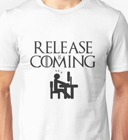 Release is coming Unisex T-Shirt