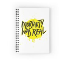 Moriarty Was Real. Spiral Notebook
