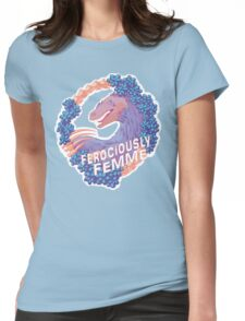Ferociously Femme Womens Fitted T-Shirt
