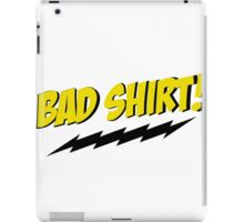 bazinga bad shirt iPad Case/Skin