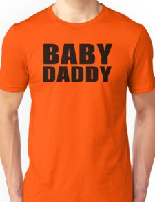 Baby Daddy T-Shirt Funny Daddy Fathers Day TEE Father to be Family Reunion Humor Unisex T-Shirt
