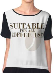 Suitable for all coffee use Chiffon Top