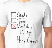 Mentally Dating Hank Green Unisex T-Shirt