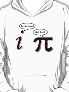 Be Rational Get Real T-Shirt Funny Math Tee Pi Nerd Nerdy Geek Shirt Hilarious T-Shirt