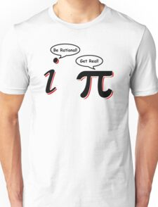Be Rational Get Real T-Shirt Funny Math Tee Pi Nerd Nerdy Geek Shirt Hilarious Unisex T-Shirt