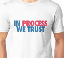 In Process We Trust (Muted) Unisex T-Shirt