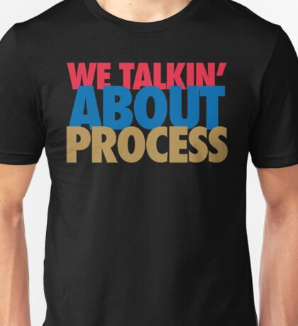 We Talkin' About Process?! (Red/Blue/Gold) Unisex T-Shirt