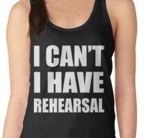 I Can't I Have Rehearsal - white Women's Tank Top