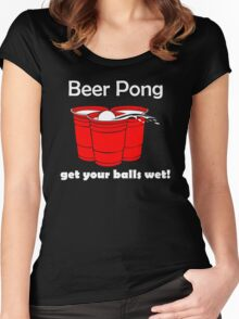 Beer Pong Get Your Balls Wet T-Shirt Funny Drinking Game TEE College Humor Cup Women's Fitted Scoop T-Shirt