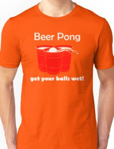 Beer Pong Get Your Balls Wet T-Shirt Funny Drinking Game TEE College Humor Cup Unisex T-Shirt