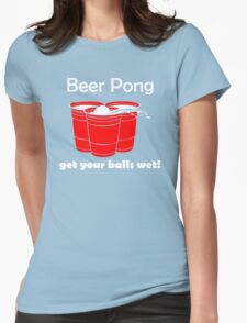 Beer Pong Get Your Balls Wet T-Shirt Funny Drinking Game TEE College Humor Cup Womens Fitted T-Shirt