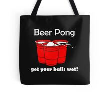 Beer Pong Get Your Balls Wet T-Shirt Funny Drinking Game TEE College Humor Cup Tote Bag