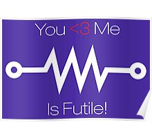 You Love Me - Resistance is Futile! Poster