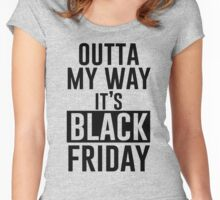 Outta My Way It's Black Friday Women's Fitted Scoop T-Shirt
