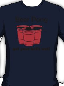 Beer Pong Get Your Balls Wet T-Shirt Funny Drinking Game TEE College Humor Cup T-Shirt
