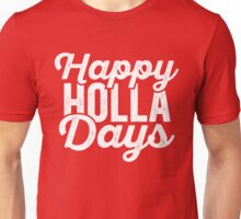 Happy Holla Days (Holidays) Unisex T-Shirt
