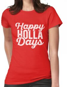 Happy Holla Days (Holidays) Womens Fitted T-Shirt