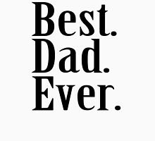 BEST DAD EVER TSHIRT Father's Day TEE Funny Greatest Daddy Family Humor T-Shirt