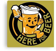 Mr. Beer Man! Here For Beer Canvas Print