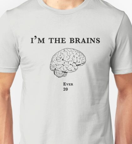 Im the Brains Unisex T-Shirt