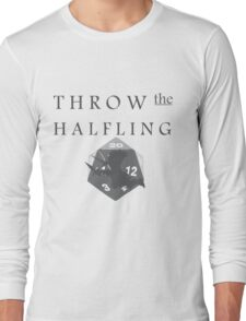 """""""THROW THE HALFLING!"""" -Dungeons and Dragons- Long Sleeve T-Shirt"""