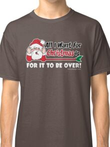 All I want for Christmas Funny Saying Classic T-Shirt