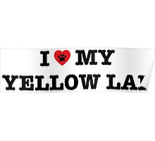 I Heart My Yellow Lab Poster