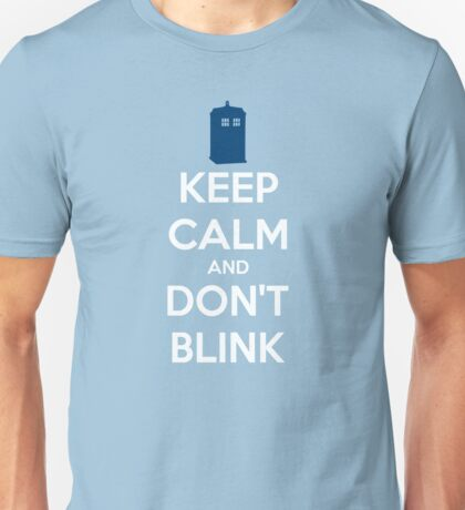 Keep Calm And Don't Blink ver.lightblue Unisex T-Shirt