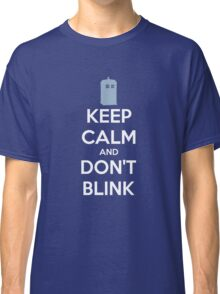 Keep Calm And Don't Blink ver.Tardisblue Classic T-Shirt
