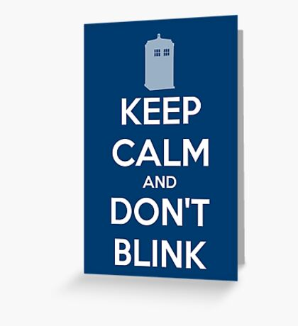 Keep Calm And Don't Blink ver.Tardisblue Greeting Card