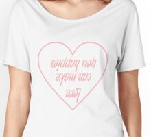 Love can make you happier Women's Relaxed Fit T-Shirt