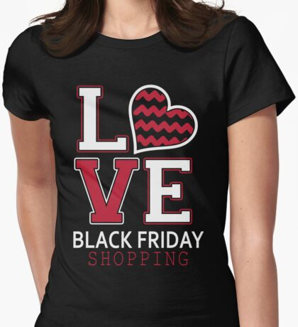 Love Black Friday Shopping Womens Fitted T-Shirt