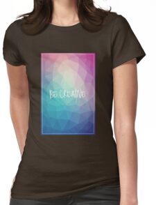Be Creative Gradient Womens Fitted T-Shirt