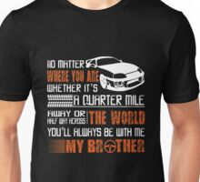 Fast And Furious - You're Always Be With Me Unisex T-Shirt