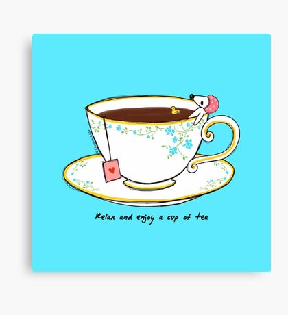 Relax And Enjoy A Cup Of Tea Canvas Print