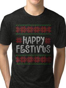 HAPPY FESTIVUS Tri-blend T-Shirt