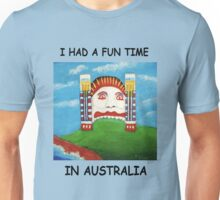 I Had A Fun Time In AUSTRALIA (Black writing on Light T-shirts) Unisex T-Shirt