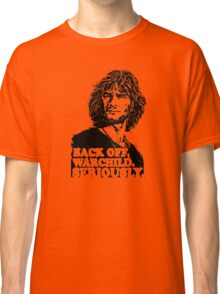 back off warchild seriously Classic T-Shirt