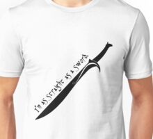I'm as Straight as a Sword Unisex T-Shirt