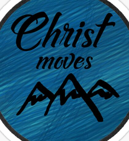 Christ moves mountains  Sticker