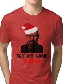 say my name santa Tri-blend T-Shirt