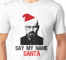 say my name santa Unisex T-Shirt