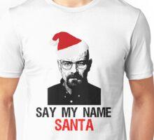 say my name santa Unisex T-Shirt