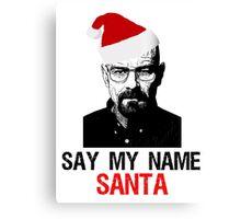 say my name santa Canvas Print